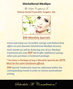 Purchase a Package of any 3 Monthly Specials for $275. Must be the same treatment offered.