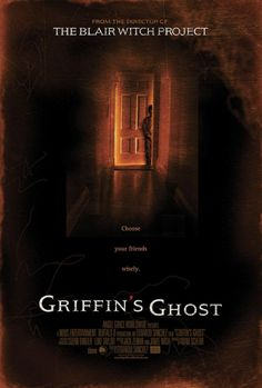 'Choose your friends wisely.' Griffin's Ghost is a 2017 American horror film directed by Eduardo Sánchez (Exists; Lovely Molly; The Blair Witch Project) from a screenplay by Jamie…