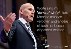 Worte im #Verkauf sind wie Waffen... www.martinlimbeck.de