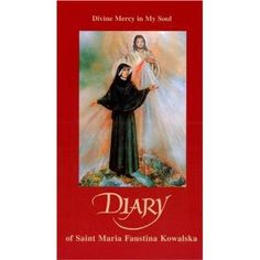 Diary of Saint Faustina Divine Mercy in My Soul  What a way to tell all poor…