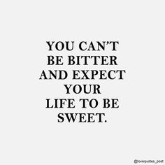 life to be sweet