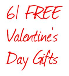 61 FREE Valentine's Day Gifts for your LOVE!  http://momgenerations.com