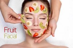 Fresh Fruit Facials for Healthy Skin