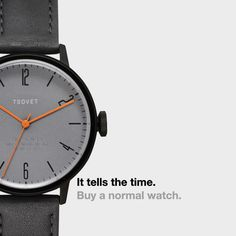 "We've launched a campaign called ""Buy a normal watch"" that points out some of the things a mechanical watch can do that a smartwatch can't."
