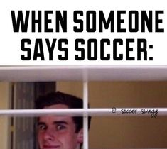 Me all the way! Then try not to be awkward as I judge the whole conversation #soccermemes