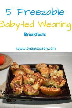 Check out these 5 EASY freezable breakfast foods for Baby-led Weaning.