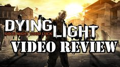 Dying Light | Video Review Good Night Good Luck, Video Game Reviews, Video Game Console, Video Games, Youtube, Videogames, Video Game, Youtubers, Youtube Movies