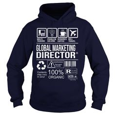 Awesome Tee For Global Marketing Director T-Shirts, Hoodies. SHOPPING NOW ==► https://www.sunfrog.com/LifeStyle/Awesome-Tee-For-Global-Marketing-Director-Navy-Blue-Hoodie.html?id=41382