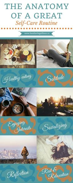 Blog article @hleguilloux focusing on six fundamental areas of a self-care routine including: healthy eating   solitude   interests   socializing   reflection   rest & relaxation - includes links & resources to help build your own great self-care routine!