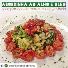 Abobrinha ao Alho e óleo com tomates grelhados