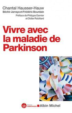Vivre avec la maladie de Parkinson de Frédéric Bourdain, Chantal Hausser-Hauw, Béchir Jarraya