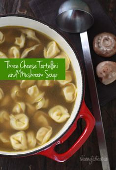 Three Cheese Tortellini and Mushroom Soup | Skinnytaste