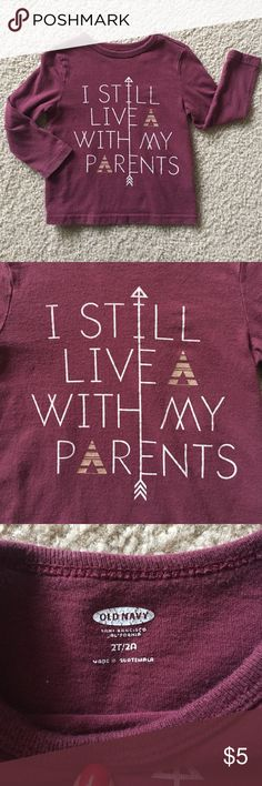 "SOLD ""I Still Live With My Parents"" long sleeve tee from Old Navy. Great used condition. Pretty maroon color. Old Navy Shirts & Tops Tees - Long Sleeve"