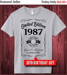 30th Birthday Shirt Limited Edition 1987 Gift For 30 Year Old