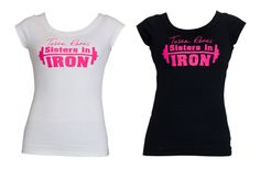 Sisters In Iron T-shirts