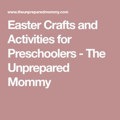 Easter Crafts and Activities for Preschoolers - The Unprepared Mommy
