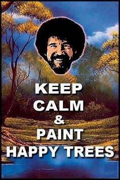 Keep Calm and Paint Happy Trees