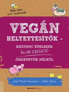 I'm reading Joni Marie Newman - Celine Steen: Vegán helyettesítők on Scribd Vegas, Celine, Book Worms, Make It Simple, Vegetarian, Mint, Reading, Health, Books