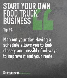 Tips to to have your own food truck business: Map out each day.