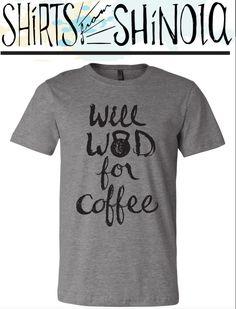 Will WOD For Coffee Kettlebell Unisex Tshirt, Crossfit WOD Kettlebell Women's and Men's T-shirt, Handwritten Kettlebell by Darkoprintshop on Etsy