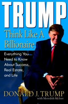 Trump: Think Like a Billionaire:... book by Donald J. Trump