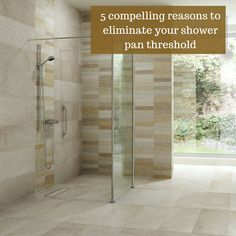 Learn 5 compelling reason to use a one level bathroom system and eliminate a shower curb.