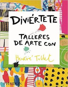 Diviértete : talleres de arte con Hervé Tullet (2015)