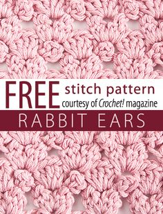 Free Rabbit Ears Stitch Pattern from Crochet! magazine. Download here: http://www.crochetmagazine.com/stitch_patterns.php?pattern_id=78