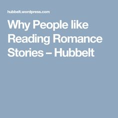 Why People like Reading Romance Stories – Hubbelt