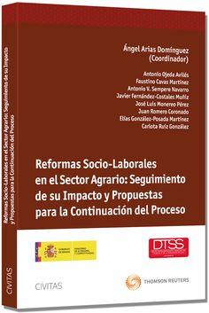 Reformas socio-laborales en el sector agrario : seguimiento de su impacto y propuestas para la continuación del proceso / Ángel Arias Domínguez, coordinador ; autores, Antonio Ojeda Avilés... [et al.]