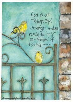 warblers on gate watercolor painting by Shawna Wright Art Psalms shawnawrightart.Yellow warblers on gate watercolor painting by Shawna Wright Art Psalms shawnawrightart. Bible Verse Art, Bible Verses Quotes, Bible Scriptures, Scripture Pictures, Bible Promises, Favorite Bible Verses, Christian Inspiration, Word Of God, Christian Quotes
