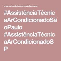 #AssistênciaTécnicaArCondicionadoSãoPaulo #AssistênciaTécnicaArCondicionadoSP