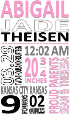 """Personalized New Baby Gift for a Friend, Family Member, Co-Worker, Neighbor or Client! Item is a customized digital file that has the new baby's information displayed in a """"Subway Art"""" format. This file can be sent to you as a .jpg or .pdf file. Print it out and frame it, have it put onto a Canvas, or print it out as an Iron-On Transfer and put it on a T-Shirt, Bag, Onsie, or anything else you can think of! Pink Black & Grey"""