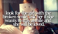 I love this line from the song, She Will Be Loved - Maroon 5