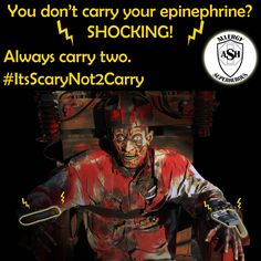On this night of All Hallows Eve, stay safe and carry TWO of your epinephrine auto-injectors! #ItsScaryNot2Carry
