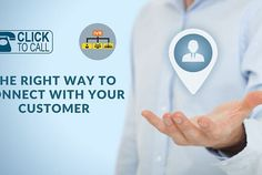 The Right Way to Connect with Your Customer! Cloud Based Services, Connection