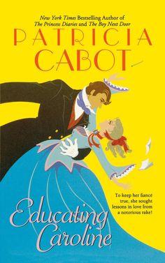 Patricia Cabot - Educating Caroline / #awordfromJoJo #HistoricalRomance #PatriciaCabot