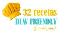32 recetas BLW Friendly (y mucho más)