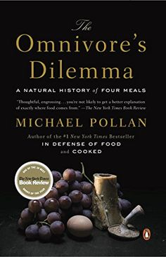 The Omnivore's Dilemma: A Natural History of Four Meals: Michael Pollan: 9780143038580: Amazon.com: Books