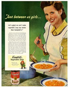 Come on, admit it! :) #vintage #vegetable #soup #Campbells #ad #homemaker #housewife #1940s