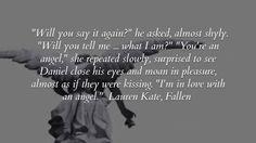 Fallen - Lauren Kate Quote I love this part so much...