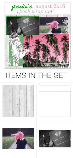 """""""august 2k16 wrap up 