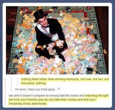 The joy of winning Monopoly…