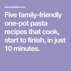 Five family-friendly one-pot pasta recipes that cook, start to finish, in just 10 minutes. Pasta Recipies, Recipes, One Pot Pasta, Life Savers, Pasta Dishes, Cooking, Food, Drinks, Kitchen