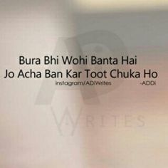 Bane the acha.. Lekin bhool gaye log humari un achiyon ko.. ✌