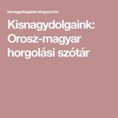 Kisnagydolgaink: Orosz-magyar horgolási szótár Crochet Books, Magazines, Amigurumi, Journals