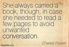 """""""She always carried a book ..."""" -Charles Frazier"""