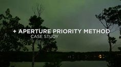 The Raw Time-lapse Tutorial - Aperture Priority Case Study