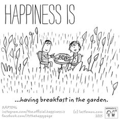 Happiness is .breakfast in the garden. Make Me Happy, Are You Happy, Little Buddha, Happiness Project, Garden Quotes, Happy Moments, Happy Things, Sign Quotes, Happy Thoughts