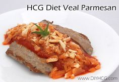 HCG Diet Veal Parmesan check it out here... www.diyhcg.com